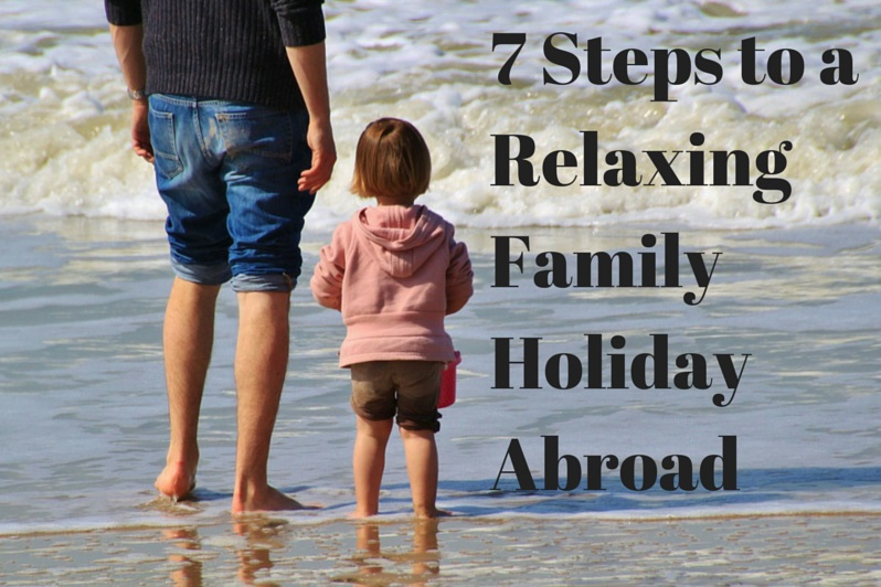 7 Steps to a Relaxing Family Holiday